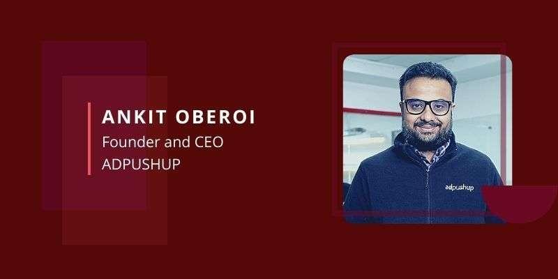 Ankit Oberoi, AdPushup