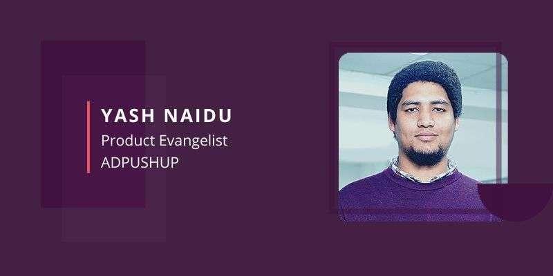 Yash Naidu, AdPushup