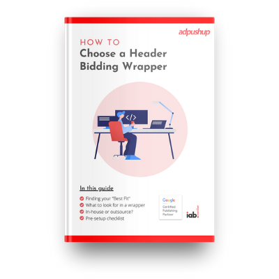 How to Choose a Header Bidding Wrapper